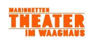 Marionettentheater im Waaghaus
